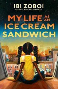 My Life as an Ice Cream Sandwich - Ibi Zoboi